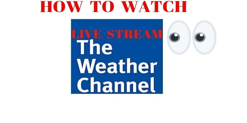 Is it possible to stream The Weather Channel?